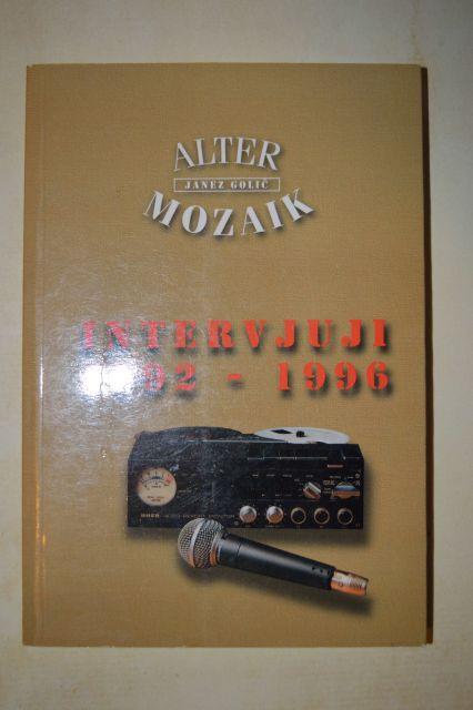Alter mozaik intervjuji 1992-1996 - janez golič