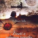 41 Knjiga ŽIVETI V SEDANJEM TRENUTKU, Eckhart Tolle  IC = 5 eur
