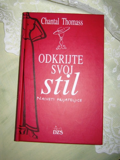 ODKRIJTE SVOJ STIL, Chantal Thomass, IC = 6 eur