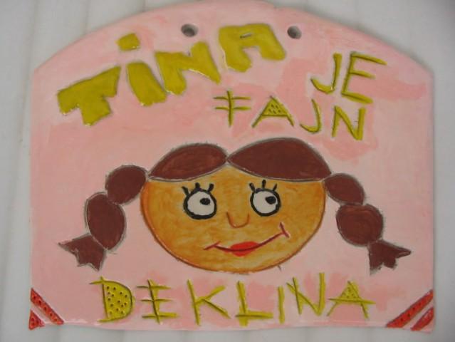 Tina je fajn deklina:)